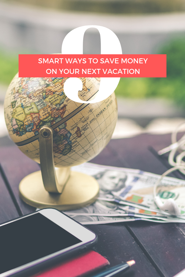 9 Smart Ways To Save Money on Vacations
