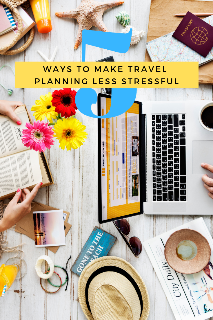 5 Ways to Make Travel Planning Less Stressful