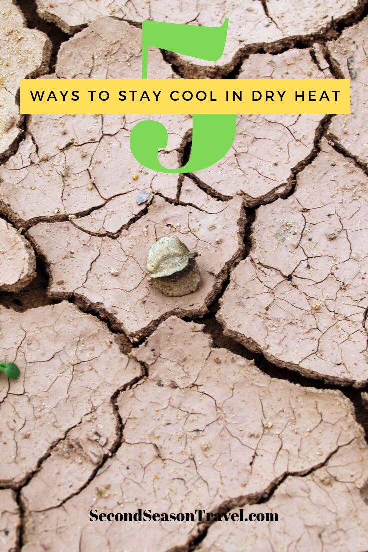 5 Tips To Help You Stay Cool In Dry Heat